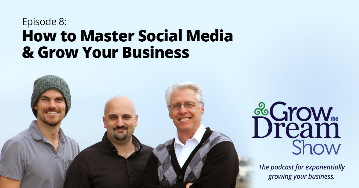 #8 How to Master Social Media and Grow Your Business