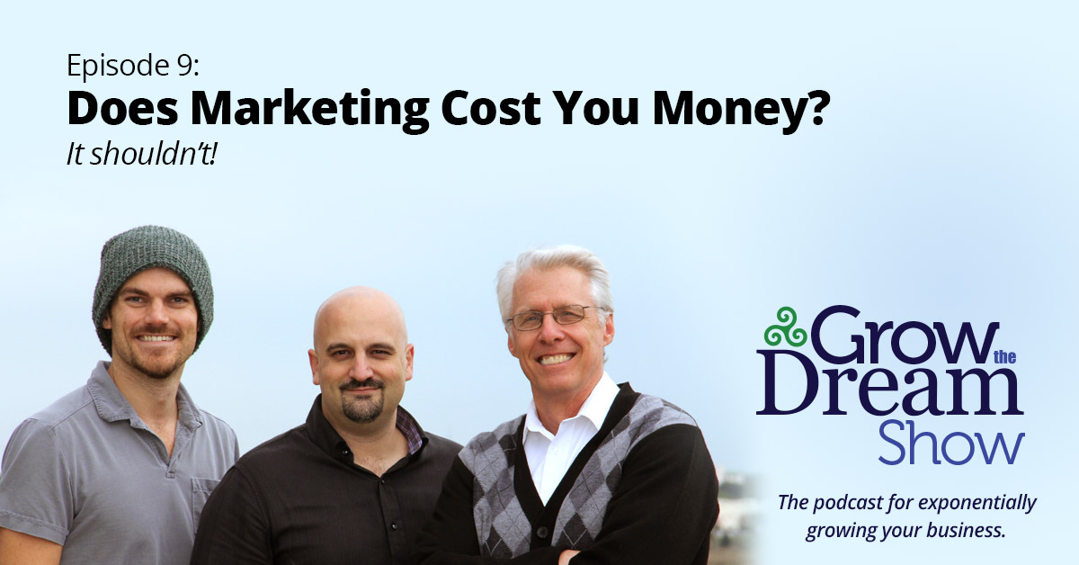 #9 Does Marketing Cost You Money? It Shouldn't!