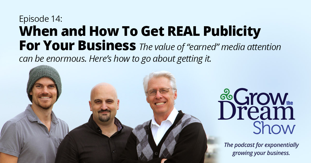 #14 When and How To Get REAL Publicity For Your Business
