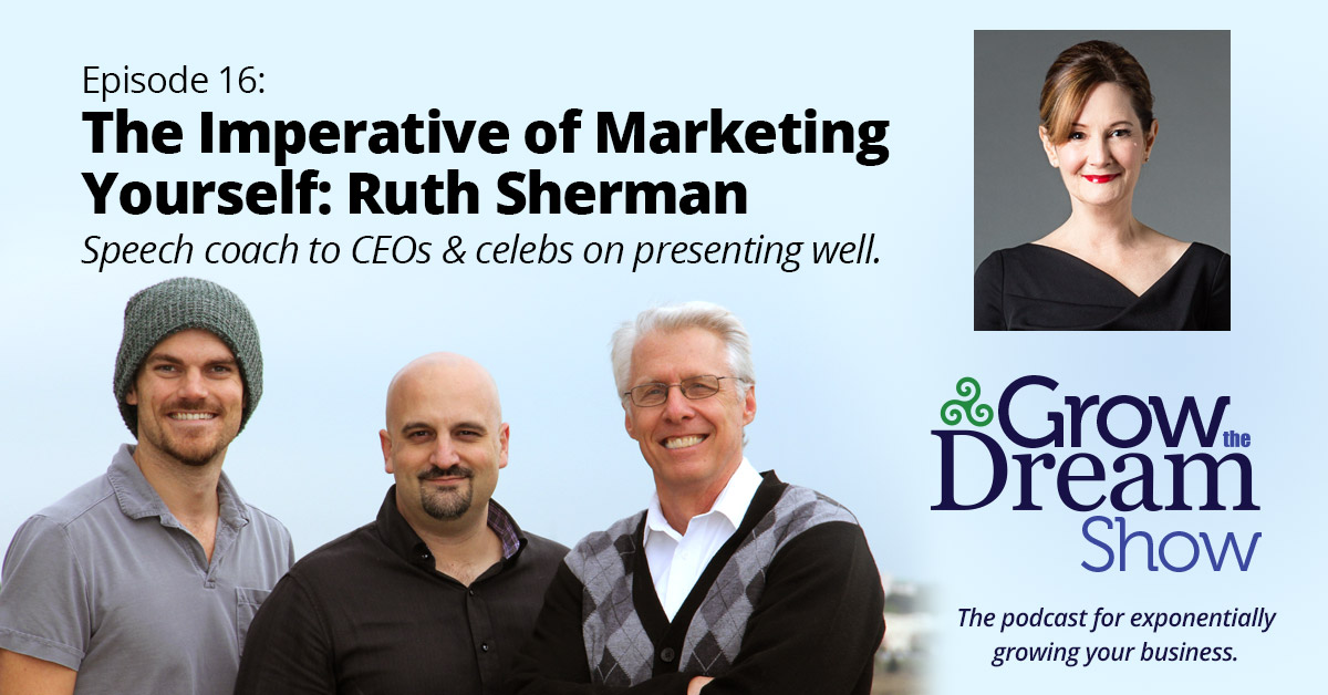 #16 The Imperative of Marketing Yourself: Ruth Sherman