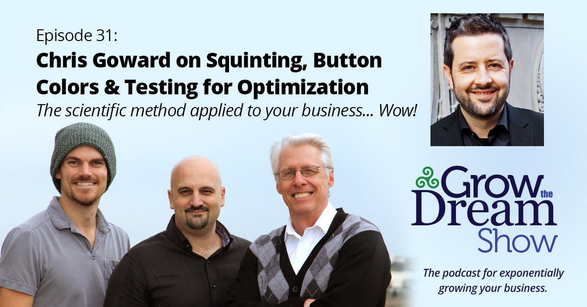 #31 Chris Goward on Squinting, Button Colors and Testing for Optimization