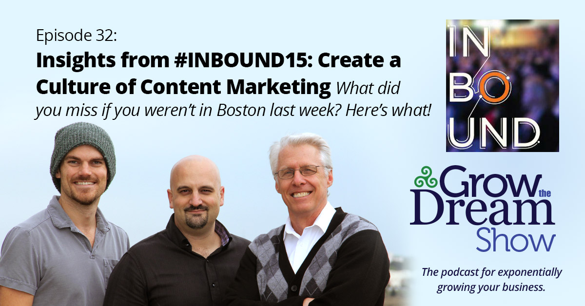 #32 Insights from #INBOUND15: Create a Company Culture of Content Marketing