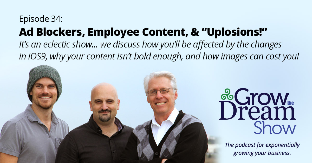 "#34 Ad Blockers, Employee Content and ""Uplosions!"""