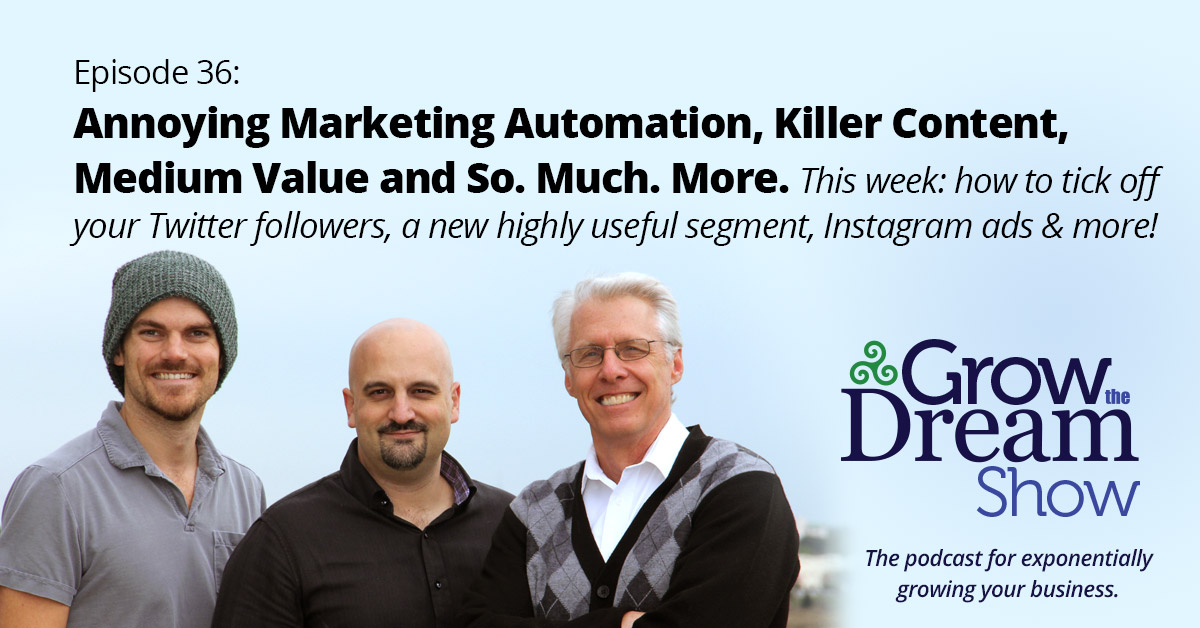 #36 Annoying Marketing Automation, Killer Content, Medium Value and So. Much. More.