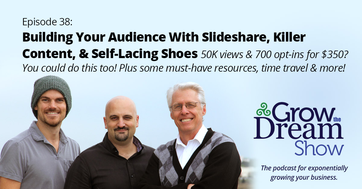 #38 Building Your Audience With Slideshare, Killer Content, & Self-Lacing Shoes