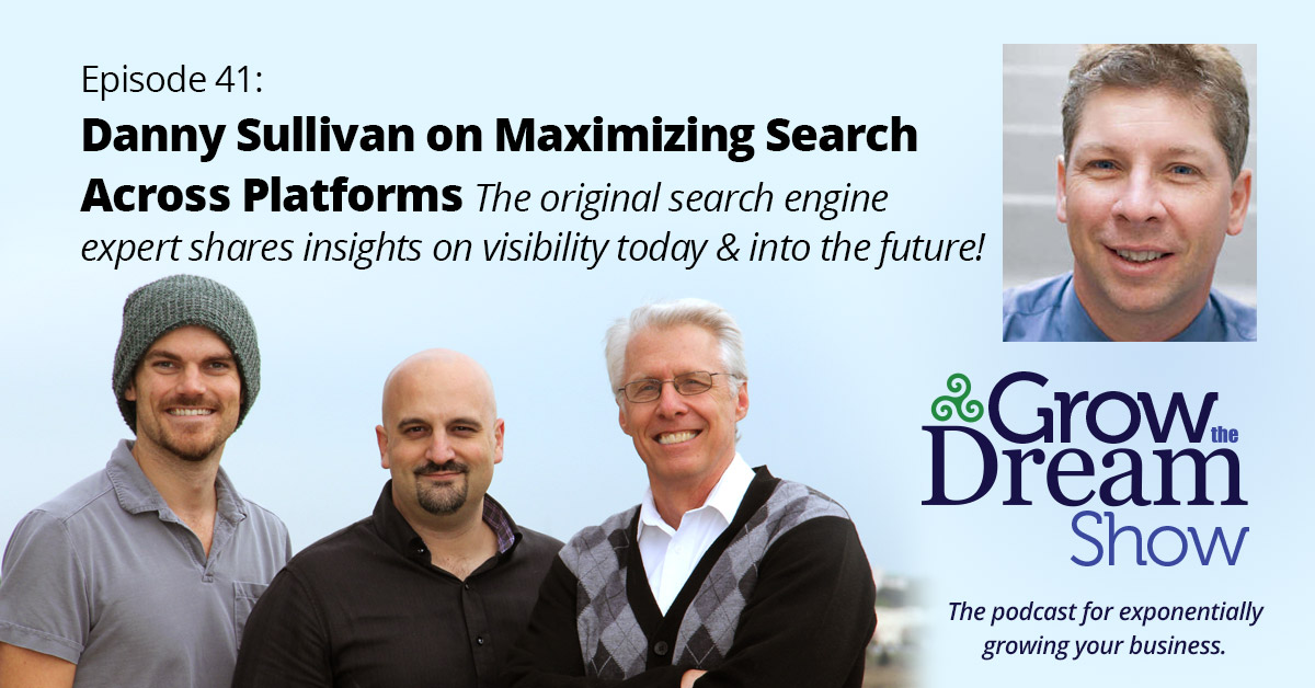#41 Danny Sullivan on Maximizing Search Across Platforms