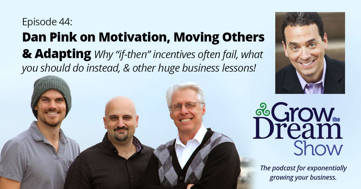 #44 Dan Pink on Motivation, Moving Others & Adapting