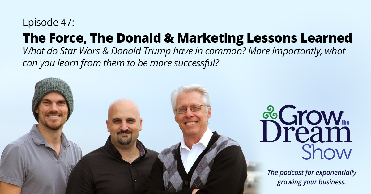 #47 The Force, The Donald and Marketing Lessons Learned