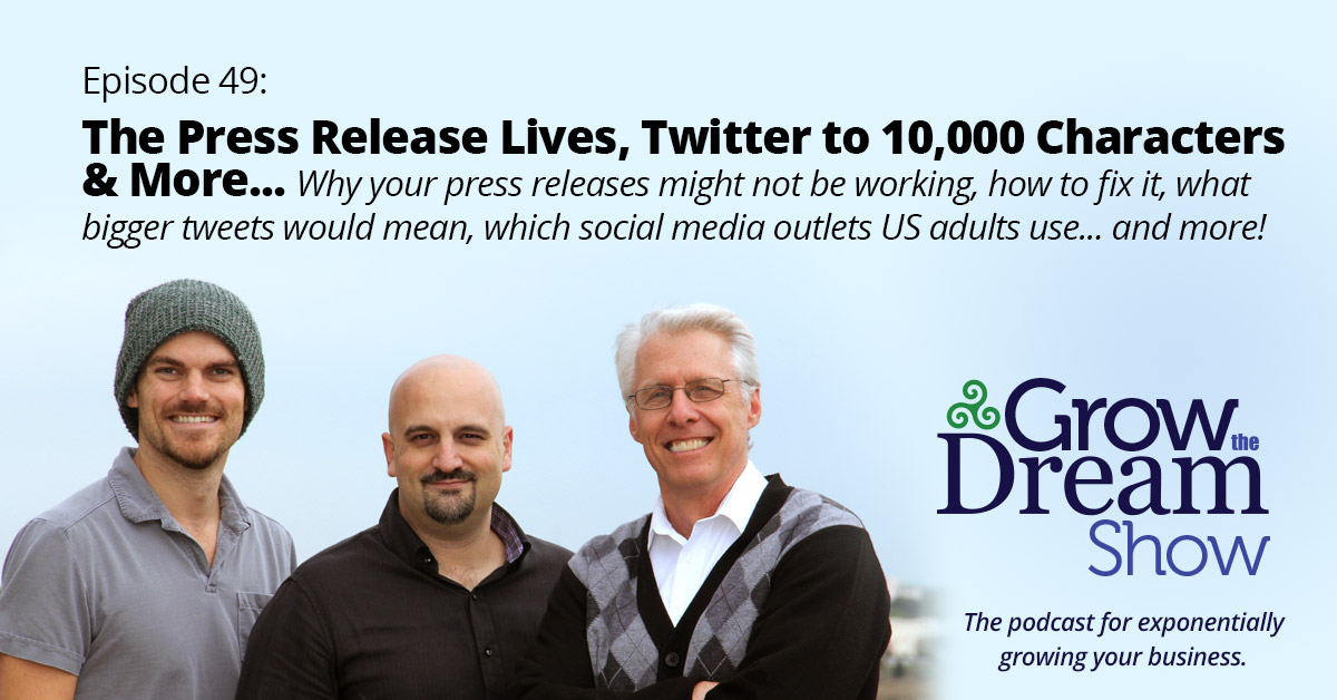 #49 The Press Release Lives, Twitter to 10,000 Characters & More…