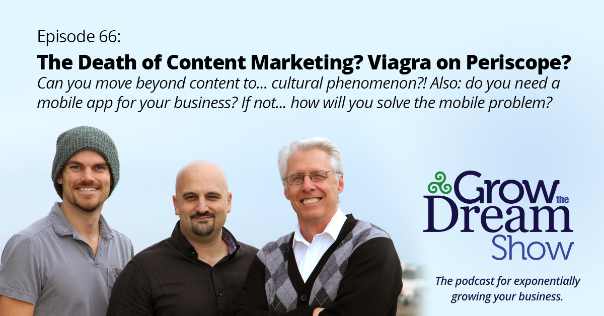 #66 The Death of Content Marketing? Viagra on Periscope?