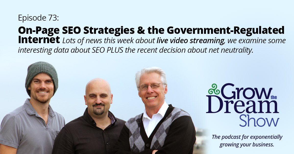 Episode 73: On-Page SEO Strategies & the Government-Regulated Internet